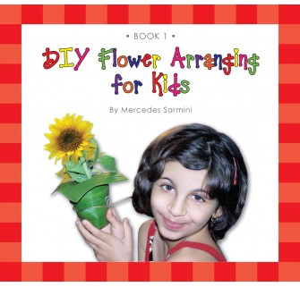 DIY Flower Arranging for Kids (Book 1)